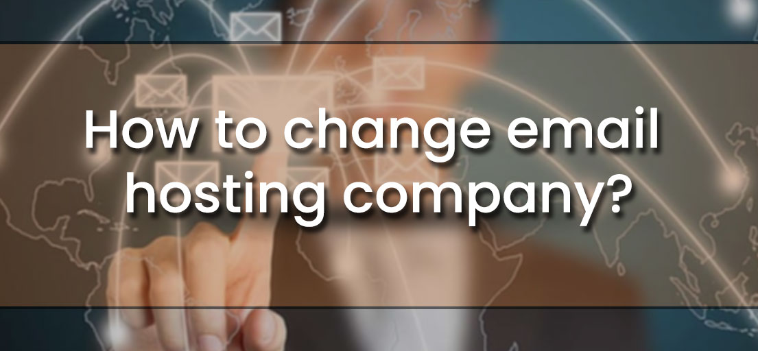 How to change email hosting company?