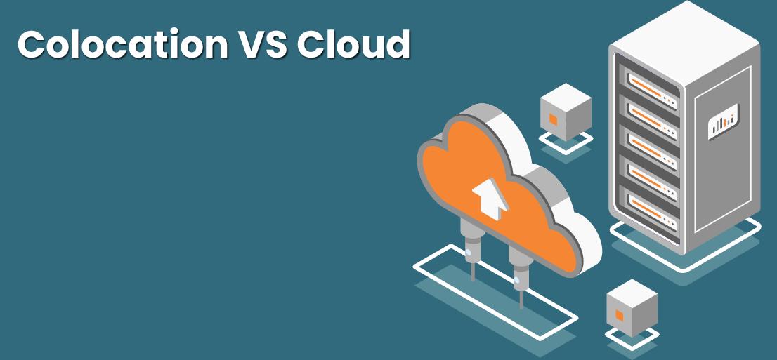 Colocation VS Cloud